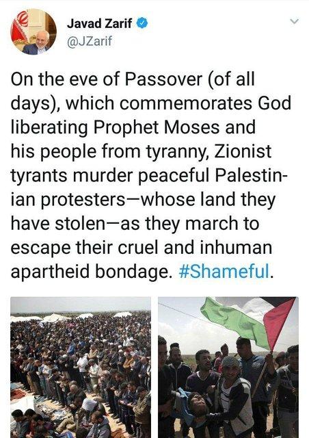 ظریف: درست در شبی که یادآور نجات حضرت موسی و قومش از یوغ ستمگران است، صهیونیستهای ستمکار، فلسطینیان را به خاک و خون میکشند؛ شرمشان باد